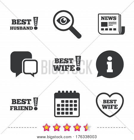 Best wife, husband and friend icons. Heart love signs. Awards with exclamation symbol. Newspaper, information and calendar icons. Investigate magnifier, chat symbol. Vector