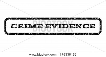 Crime Evidence watermark stamp. Text caption inside rounded rectangle with grunge design style. Rubber seal stamp with unclean texture. Vector black ink imprint on a white background.