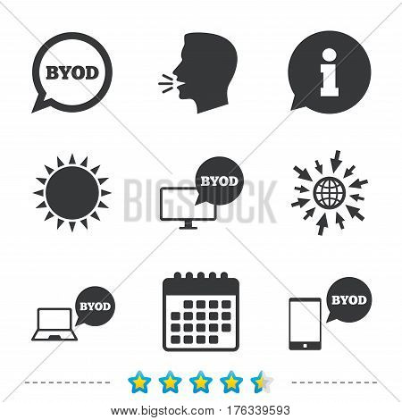 BYOD icons. Notebook and smartphone signs. Speech bubble symbol. Information, go to web and calendar icons. Sun and loud speak symbol. Vector
