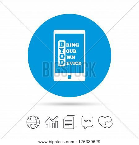 BYOD sign icon. Bring your own device symbol. Smartphone icon. Copy files, chat speech bubble and chart web icons. Vector