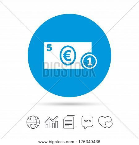 Cash sign icon. Euro Money symbol. EUR Coin and paper money. Copy files, chat speech bubble and chart web icons. Vector