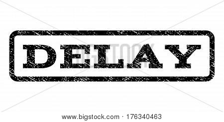 Delay watermark stamp. Text tag inside rounded rectangle with grunge design style. Rubber seal stamp with dust texture. Vector black ink imprint on a white background.