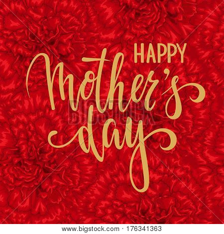 Happy mother day. Hand drawn brush pen lettering on seamless floral pattern with red carnation. design for holiday greeting card and invitation of the happy mother day birthday and Parents day