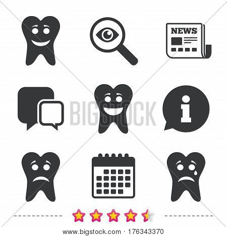 Tooth happy, sad and crying faces icons. Dental care signs. Healthy or unhealthy teeth symbols. Newspaper, information and calendar icons. Investigate magnifier, chat symbol. Vector