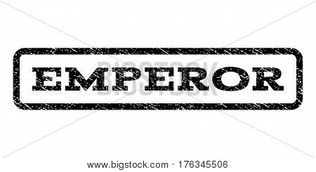 Emperor watermark stamp. Text tag inside rounded rectangle frame with grunge design style. Rubber seal stamp with scratched texture. Vector black ink imprint on a white background.