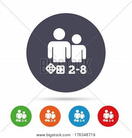 Board games sign icon. From two to eight players symbol. Dice sign. Round colourful buttons with flat icons. Vector