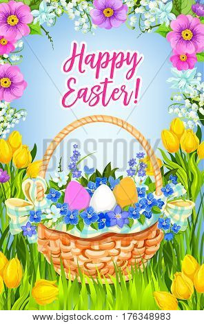 Happy Easter greeting card or poster vector design. Easter paschal eggs in wicker basket on spring meadow of flower blooms bunch for Resurrection Sunday or Holy Week religion holiday poster