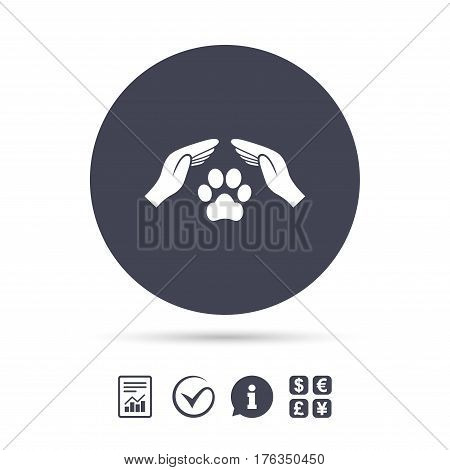Protection of animals sign icon. Hands protect paw symbol. Shelter for dogs. Animals insurance. Report document, information and check tick icons. Currency exchange. Vector