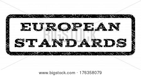 European Standards watermark stamp. Text tag inside rounded rectangle frame with grunge design style. Rubber seal stamp with unclean texture. Vector black ink imprint on a white background.