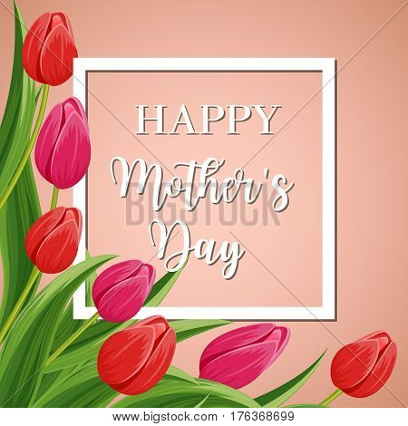 Happy mothers day greeting card with pink and red blooming tulip flower festive vector illustration. Floral decorated spring design for woman holiday, love celebration, female feast congratulation