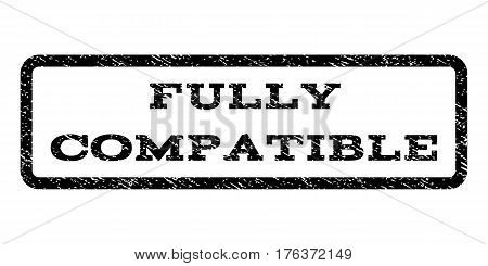 Fully Compatible watermark stamp. Text caption inside rounded rectangle with grunge design style. Rubber seal stamp with scratched texture. Vector black ink imprint on a white background.