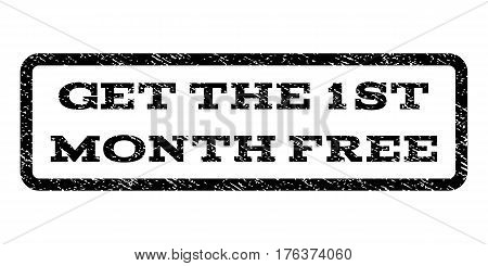 Get The 1st Month Free watermark stamp. Text tag inside rounded rectangle with grunge design style. Rubber seal stamp with dust texture. Vector black ink imprint on a white background.