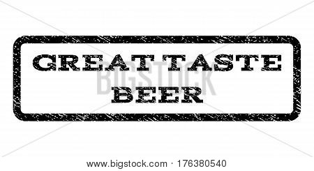 Great Taste Beer watermark stamp. Text caption inside rounded rectangle with grunge design style. Rubber seal stamp with unclean texture. Vector black ink imprint on a white background.
