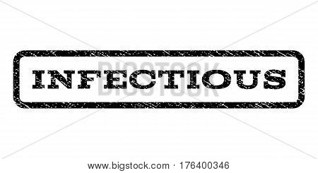 Infectious watermark stamp. Text tag inside rounded rectangle frame with grunge design style. Rubber seal stamp with scratched texture. Vector black ink imprint on a white background.