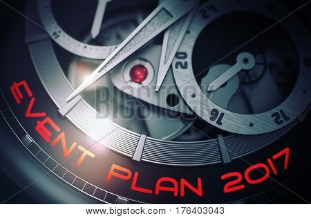 Old Wristwatch with Event Plan 2017 on the Face, Symbol of Time. Event Plan 2017 on the Automatic Men Watch Detail, Chronograph Close-Up. Time Concept with Glowing Light Effect. 3D Rendering.