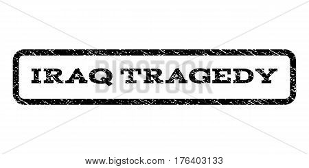 Iraq Tragedy watermark stamp. Text tag inside rounded rectangle frame with grunge design style. Rubber seal stamp with unclean texture. Vector black ink imprint on a white background.