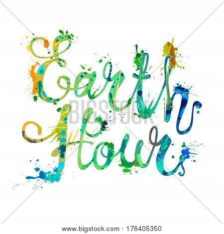 EARTH HOUR. Hand written vector lettering. Splash paint
