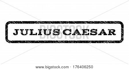 Julius Caesar watermark stamp. Text caption inside rounded rectangle frame with grunge design style. Rubber seal stamp with dirty texture. Vector black ink imprint on a white background.