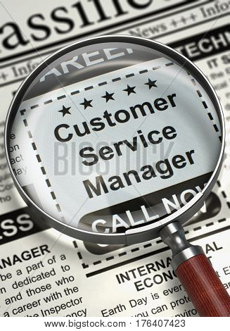 Customer Service Manager - Jobs Section Vacancy in Newspaper. Customer Service Manager. Newspaper with the Classified Advertisement of Hiring. Hiring Concept. Selective focus. 3D.