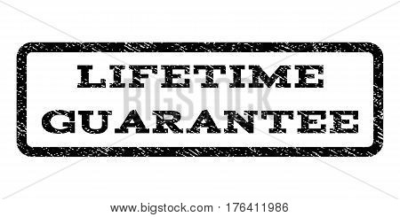 Lifetime Guarantee watermark stamp. Text caption inside rounded rectangle frame with grunge design style. Rubber seal stamp with scratched texture. Vector black ink imprint on a white background.