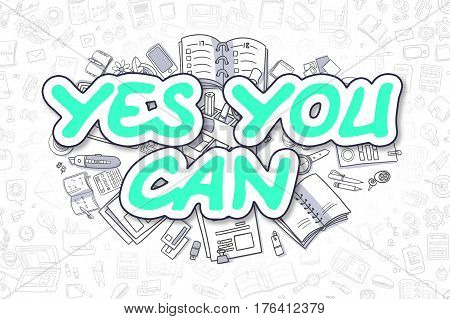 Yes You Can Doodle Illustration of Green Inscription and Stationery Surrounded by Cartoon Icons. Business Concept for Web Banners and Printed Materials.