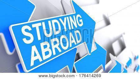 Studying Abroad, Inscription on Blue Pointer. Studying Abroad - Blue Pointer with a Label Indicates the Direction of Movement. 3D Illustration.