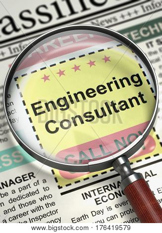 Engineering Consultant - Small Advertising in Newspaper. Newspaper with Classified Ad Engineering Consultant. Concept of Recruitment. Blurred Image. 3D Illustration.