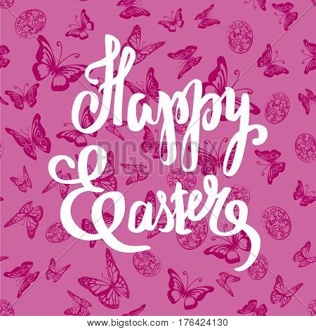 Easter vector vintage card with butterflies and phrase Happy Easter . Seamless background. Vector llustration. Hand drawn typography poster. Conceptual handwritten phrase.