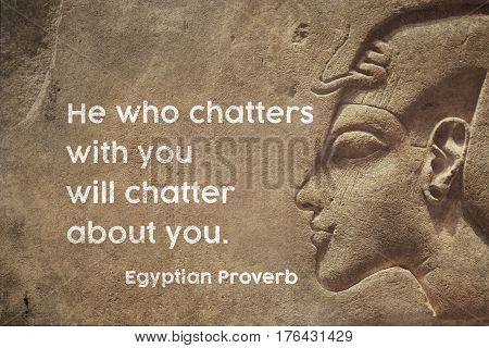 chatter about you - ancient Egyptian Proverb citation