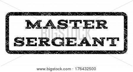 Master Sergeant watermark stamp. Text tag inside rounded rectangle frame with grunge design style. Rubber seal stamp with dust texture. Vector black ink imprint on a white background.