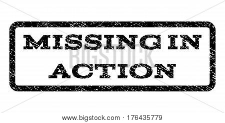 Missing In Action watermark stamp. Text caption inside rounded rectangle with grunge design style. Rubber seal stamp with dust texture. Vector black ink imprint on a white background.
