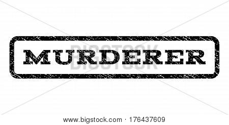 Murderer watermark stamp. Text tag inside rounded rectangle frame with grunge design style. Rubber seal stamp with unclean texture. Vector black ink imprint on a white background.