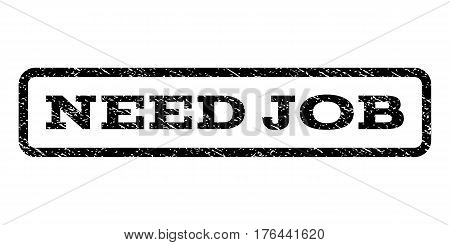 Need Job watermark stamp. Text caption inside rounded rectangle with grunge design style. Rubber seal stamp with scratched texture. Vector black ink imprint on a white background.