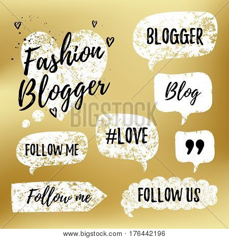 Vector Speech Bubbles With Phrases Fashon Blogger, Blog, Love, Follow Me On Gold Blurred Background.