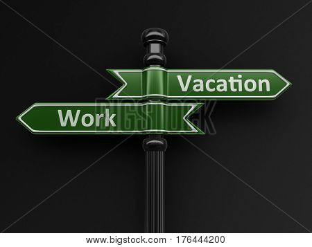 3D Illustration. Work and vacation pointers on signpost. Image with clipping path