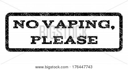 No Vaping, Please watermark stamp. Text tag inside rounded rectangle frame with grunge design style. Rubber seal stamp with dirty texture. Vector black ink imprint on a white background.