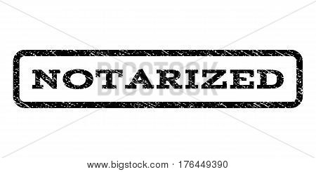 Notarized watermark stamp. Text tag inside rounded rectangle with grunge design style. Rubber seal stamp with dirty texture. Vector black ink imprint on a white background.