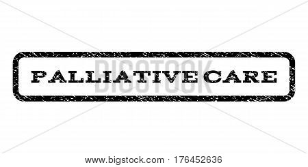 Palliative Care watermark stamp. Text caption inside rounded rectangle with grunge design style. Rubber seal stamp with scratched texture. Vector black ink imprint on a white background.