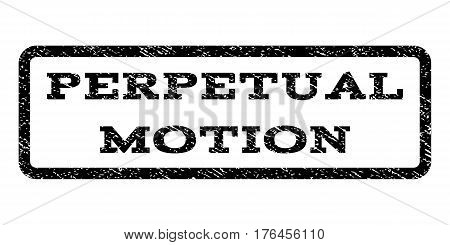 Perpetual Motion watermark stamp. Text tag inside rounded rectangle frame with grunge design style. Rubber seal stamp with dirty texture. Vector black ink imprint on a white background.