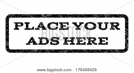 Place Your Ads Here watermark stamp. Text tag inside rounded rectangle frame with grunge design style. Rubber seal stamp with unclean texture. Vector black ink imprint on a white background.