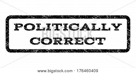 Politically Correct watermark stamp. Text tag inside rounded rectangle frame with grunge design style. Rubber seal stamp with unclean texture. Vector black ink imprint on a white background.