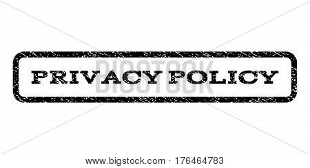 Privacy Policy watermark stamp. Text tag inside rounded rectangle frame with grunge design style. Rubber seal stamp with unclean texture. Vector black ink imprint on a white background.