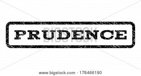 Prudence watermark stamp. Text tag inside rounded rectangle with grunge design style. Rubber seal stamp with scratched texture. Vector black ink imprint on a white background.