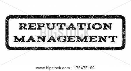 Reputation Management watermark stamp. Text caption inside rounded rectangle frame with grunge design style. Rubber seal stamp with dirty texture. Vector black ink imprint on a white background.