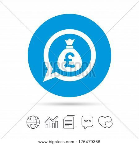 Money bag sign icon. Pound GBP currency speech bubble symbol. Copy files, chat speech bubble and chart web icons. Vector