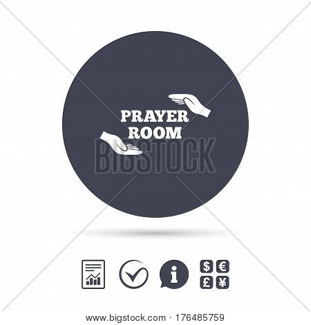 Prayer room sign icon. Religion priest faith symbol. Pray with hands. Report document, information and check tick icons. Currency exchange. Vector