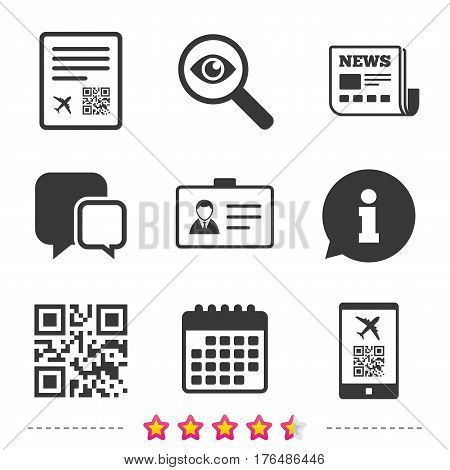 QR scan code in smartphone icon. Boarding pass flight sign. Identity ID card badge symbol. Newspaper, information and calendar icons. Investigate magnifier, chat symbol. Vector