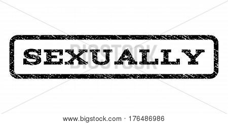 Sexually watermark stamp. Text caption inside rounded rectangle frame with grunge design style. Rubber seal stamp with scratched texture. Vector black ink imprint on a white background.