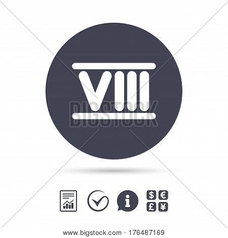 Roman numeral eight sign icon. Roman number eight symbol. Report document, information and check tick icons. Currency exchange. Vector