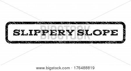 Slippery Slope watermark stamp. Text tag inside rounded rectangle frame with grunge design style. Rubber seal stamp with scratched texture. Vector black ink imprint on a white background.